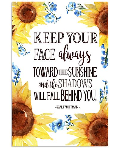 Keep Your Face Alwasy Toward The Sunshine