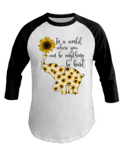 In A World Where You Can Be Anything Be Kind Baseball Tee thumbnail
