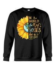 In A World Full Of Roses Be A Sunflower Crewneck Sweatshirt thumbnail