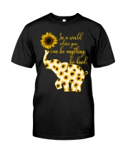 In A World Where You Can Be Anything Be Kind Classic T-Shirt front