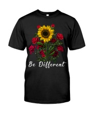 Be Different Sunflower And Roses Classic T-Shirt front