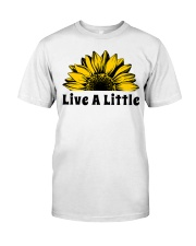 Live A Little Sunflower Classic T-Shirt front