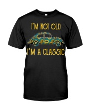 I'm Not Old I'm A Classic Classic T-Shirt front