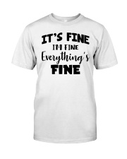 Its fine  Classic T-Shirt front