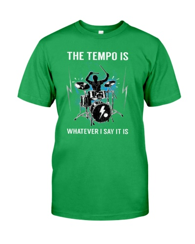 The Tempo Is Whatever I Say It Is Funny Drummer Gi