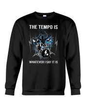 The Tempo Is Whatever I Say It Is Funny Drummer Gi Crewneck Sweatshirt thumbnail
