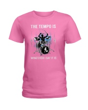 The Tempo Is Whatever I Say It Is Funny Drummer Gi Ladies T-Shirt thumbnail