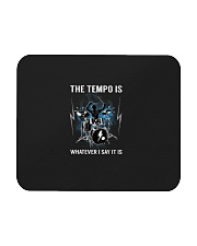 The Tempo Is Whatever I Say It Is Funny Drummer Gi Mousepad thumbnail