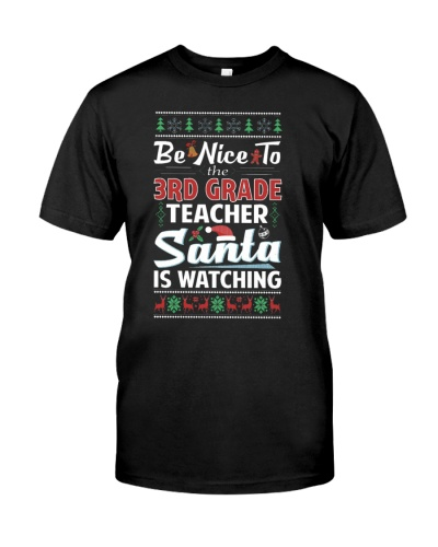 Be Nice To The 3rd Grade Teacher Santa Is Watching