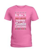 Be Nice To The 3rd Grade Teacher Santa Is Watching Ladies T-Shirt thumbnail