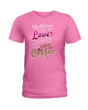 My Classroom Runs On Love Laughter Lots Of Coffee Ladies T-Shirt thumbnail
