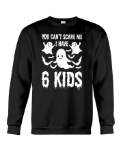 You can not Scare Me I Have 6 kids Halloween Costu Crewneck Sweatshirt thumbnail