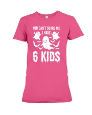 You can not Scare Me I Have 6 kids Halloween Costu Premium Fit Ladies Tee thumbnail