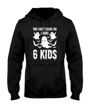 You can not Scare Me I Have 6 kids Halloween Costu Hooded Sweatshirt thumbnail