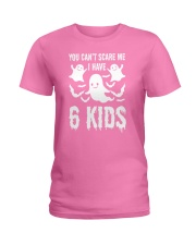 You can not Scare Me I Have 6 kids Halloween Costu Ladies T-Shirt thumbnail