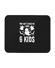 You can not Scare Me I Have 6 kids Halloween Costu Mousepad thumbnail