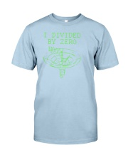 I Divided By Zero  Funny Quantum Physics Space Classic T-Shirt front