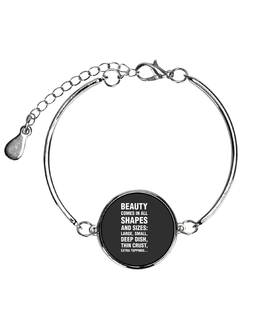 Funny Pizza  Beauty Comes In All Shapes And Sizes Metallic Circle Bracelet