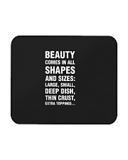 Funny Pizza  Beauty Comes In All Shapes And Sizes Mousepad thumbnail