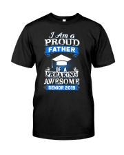I am Proud Father Of Senior 2019 Funny Graduation Classic T-Shirt front