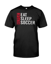 Eat Sleep Soccer Repeat Funny Sports Quote Gag Gif Classic T-Shirt front