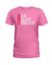 Eat Sleep Soccer Repeat Funny Sports Quote Gag Gif Ladies T-Shirt thumbnail