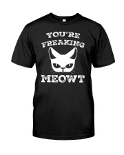 You are Freaking Meowt  Cat Lover Humor Classic T-Shirt thumbnail