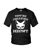 You are Freaking Meowt  Cat Lover Humor Youth T-Shirt thumbnail