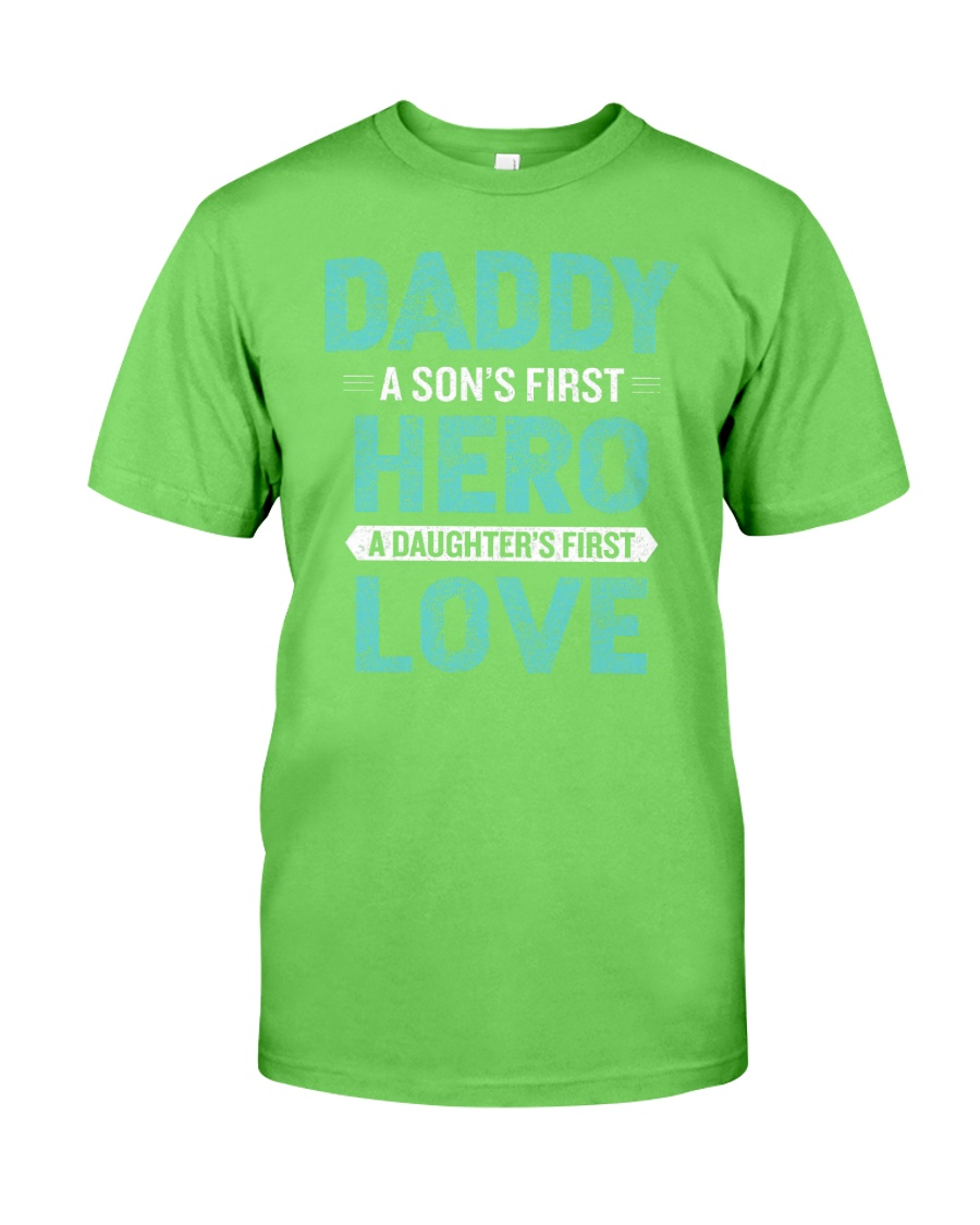 Daddy A Son is First Hero A Daughter is First Love Classic T-Shirt