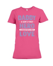 Daddy A Son is First Hero A Daughter is First Love Premium Fit Ladies Tee thumbnail