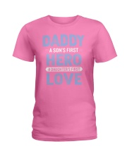 Daddy A Son is First Hero A Daughter is First Love Ladies T-Shirt thumbnail
