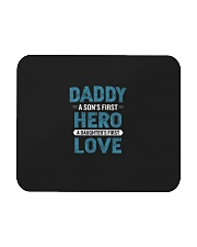 Daddy A Son is First Hero A Daughter is First Love Mousepad thumbnail