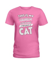 This Is My Human Costume I am Really A Cat Funny T Ladies T-Shirt thumbnail