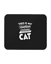 This Is My Human Costume I am Really A Cat Funny T Mousepad thumbnail