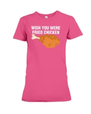 Wish You Were Fried Chicken  Funny Meat Lover Premium Fit Ladies Tee thumbnail