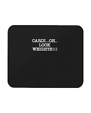Cardi Oh Look Weights Funny Cardio Vs Weights Mousepad thumbnail