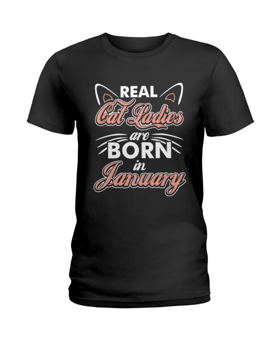 Real Cat Ladies Are Born In January Ladies T-Shirt
