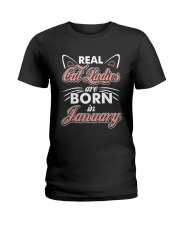 Real Cat Ladies Are Born In January Ladies T-Shirt front