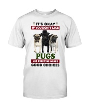 Just a woman loves her Pug Classic T-Shirt front