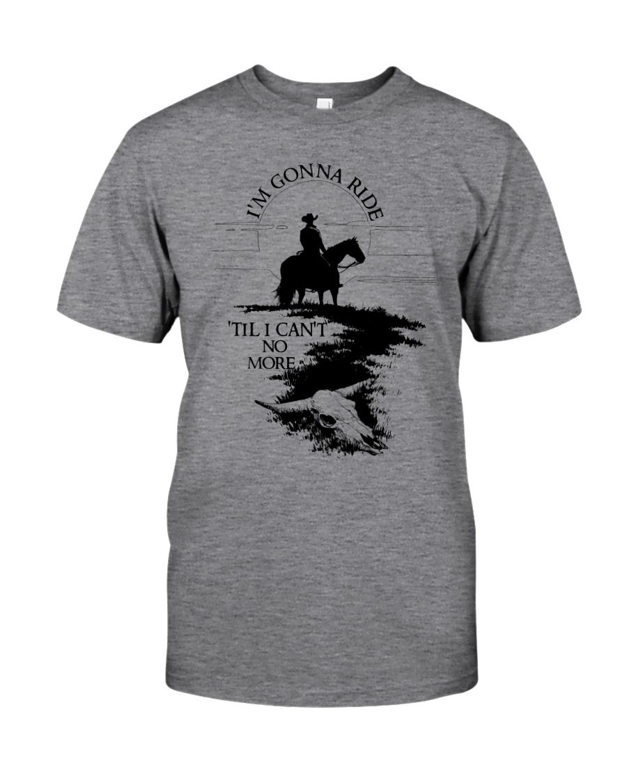 I'm Gonna Ride Classic T-Shirt
