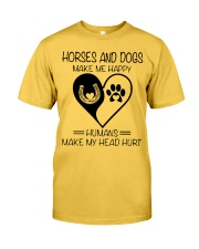 Horses And Dogs Make Me Happy Classic T-Shirt front