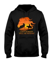 Can't Nobody Tell Me Nothing Hooded Sweatshirt thumbnail