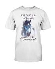 You Will Be Remembered Classic T-Shirt front