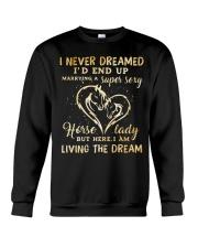 I Am Living The Dream Crewneck Sweatshirt front