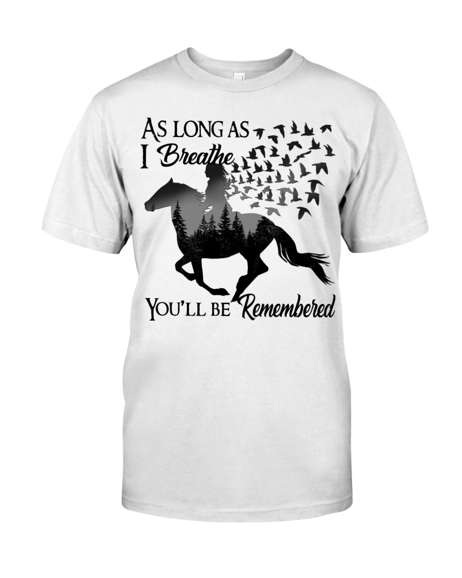 You Will Be Remembered Classic T-Shirt