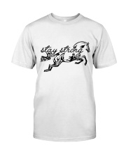 Stay Strong Classic T-Shirt front