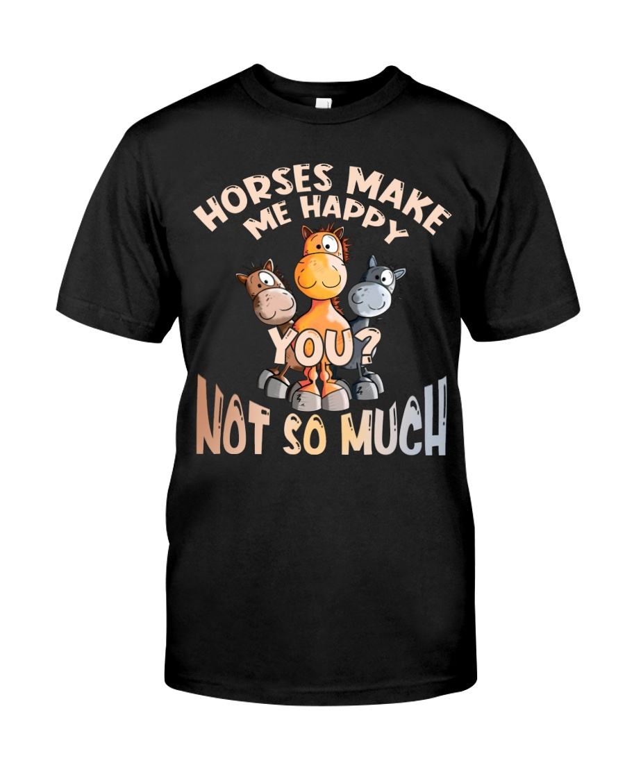 Horses Make Me Happy Classic T-Shirt