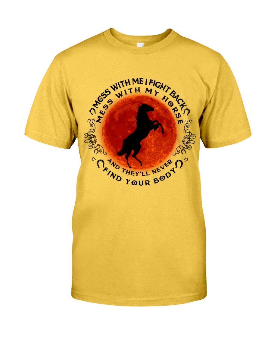 Mess With My Horse Classic T-Shirt