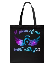 A Piece Of Me Went With You Tote Bag thumbnail