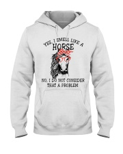 Yes I Smell Like A Horse Hooded Sweatshirt front